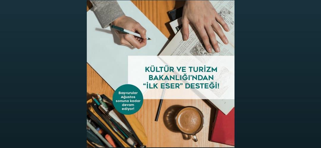 Kültür ve Turizm Bakanlığı'ndan İlk Eser Desteği