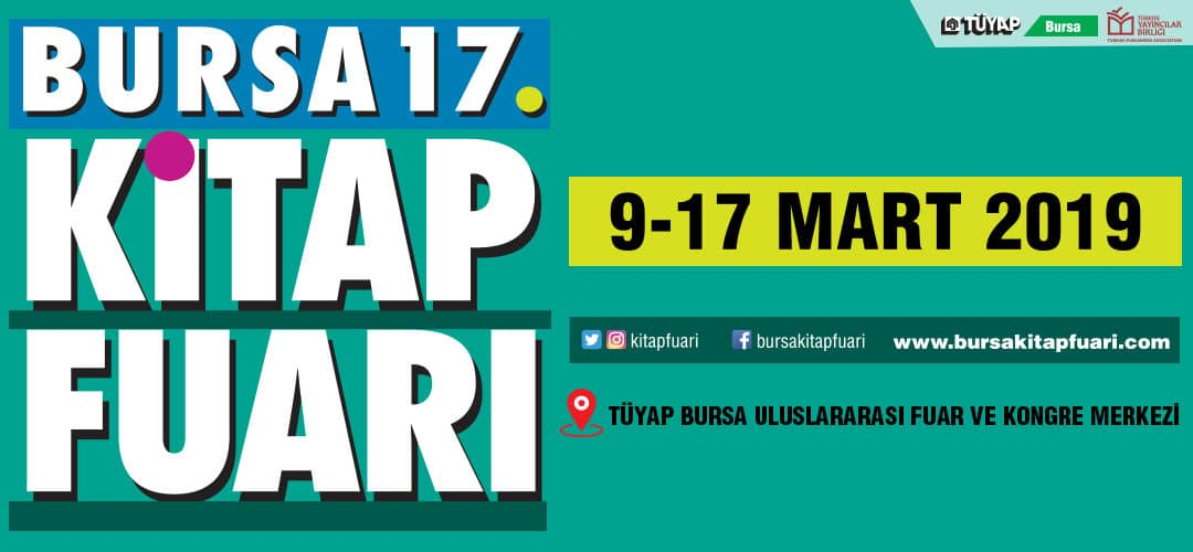 17. Bursa Kitap Fuarı 9-17 Mart'ta Bursa Uluslararası Fuar ve Kongre Merkezi'nde