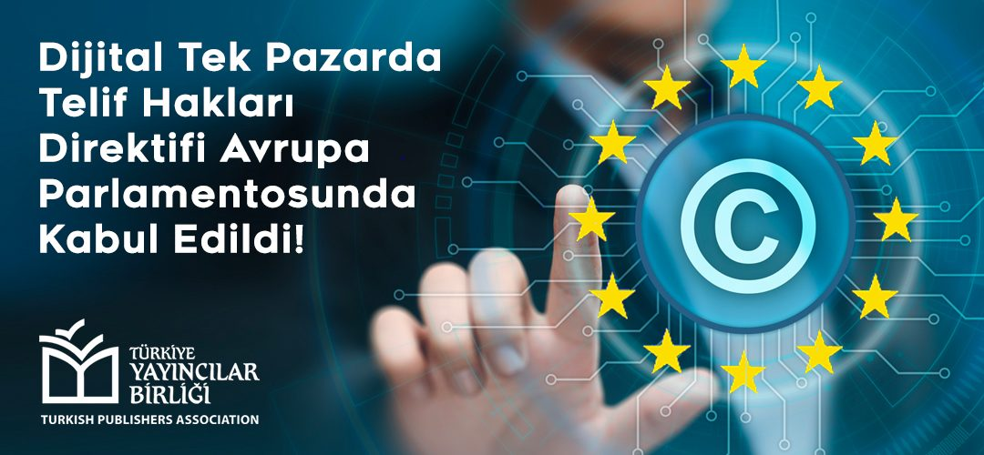 Dijital Tek Pazarda Telif Hakları Direktifi Avrupa Parlamentosunda Kabul Edildi