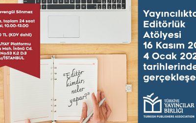 Yayıncılıkta Editörlük Atölyesi 16 Kasım'da Başlıyor!