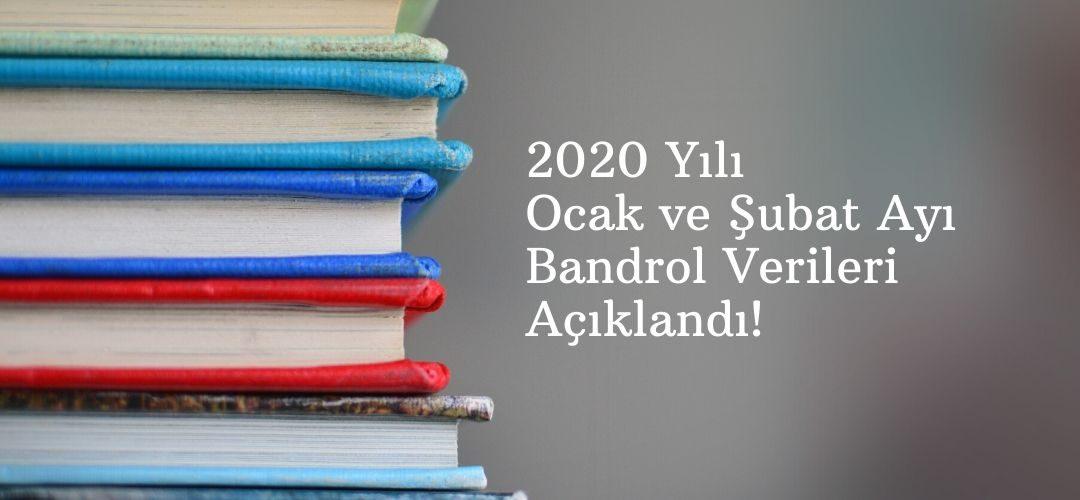 2020 Yılı Ocak ve Şubat Ayı Bandrol Verileri Açıklandı!